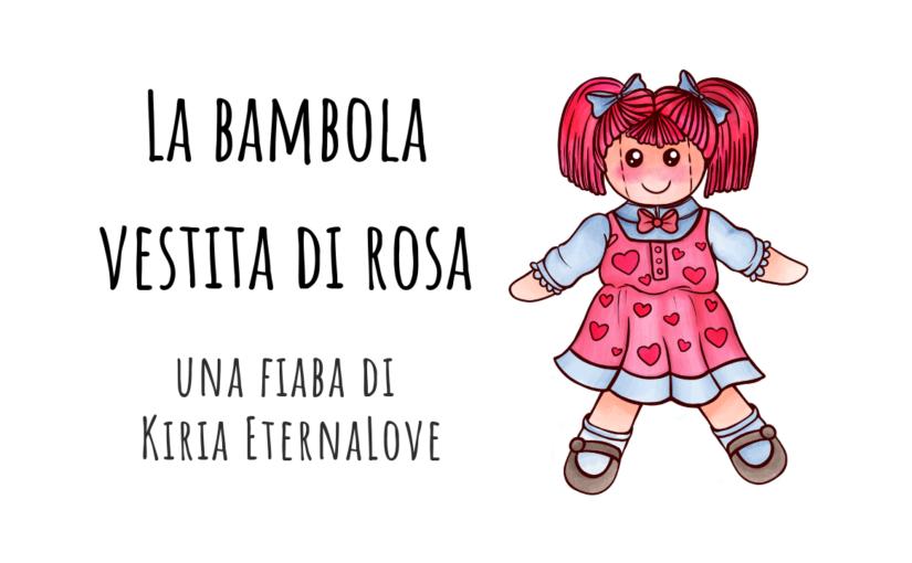 La bambola vestita di rosa – Una fiaba di Kiria EternaLove