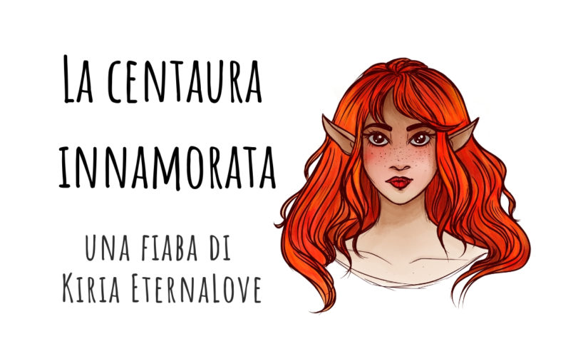 La centaura innamorata – Una fiaba di Kiria EternaLove